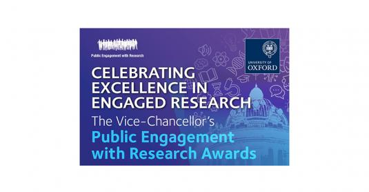 University of Oxford - Celebrating Excellence in Engaged Research - The Vice-Chancellor's Public Engagement with Research Awards