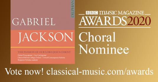 Vote for Gabriel Jackson's 'The Passion of Our Lord Jesus Christ' at www.classical-music.com/awards