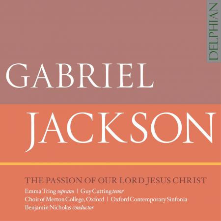 Gabriel Jackson: The Passion of Our Lord Jesus Christ - CD cover