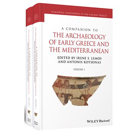 """A Companion to the Archaeology of Early Greece and the Mediterranean"""